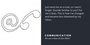 Are you a slave of your inbox? - Velites insights in implementation, interaction and leadership